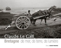 Claude Le Gall - Bretagne de mer, de terre, de lumière.
