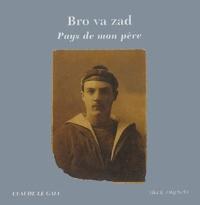 Claude Le Gall - Bro va zad : Pays de mon père.
