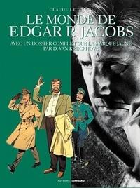 Claude Le Gallo - Le monde de Edgar P. Jacobs - Avec un dossier complet sur La Marque jaune.