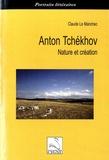 Claude Le Manchec - Anton Tchékhov - Nature et création.