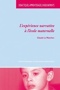 Claude Le Manchec - L'expérience narrative à l'école maternelle.