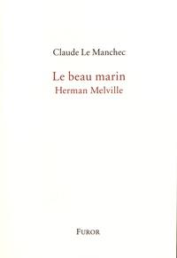 Claude Le Manchec - Le beau marin - Herman Melville.