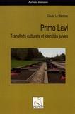 Claude Le Manchec - Primo Levi - Transferts culturels et identités juives.