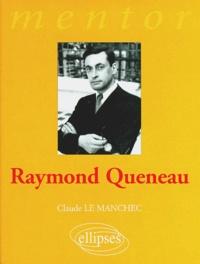 Claude Le Manchec - Raymond Queneau.