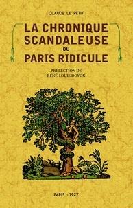 Claude Le Petit - La chronique scandaleuse ou Paris ridicule.