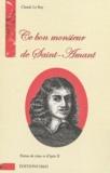 Claude Le Roy - Ce bon monsieur de Saint-Amant.