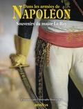Claude Le Roy - Dans les armées de Napoléon - Souvenirs du major Le Roy - Vétéran des armées de la République et de l'Empire.