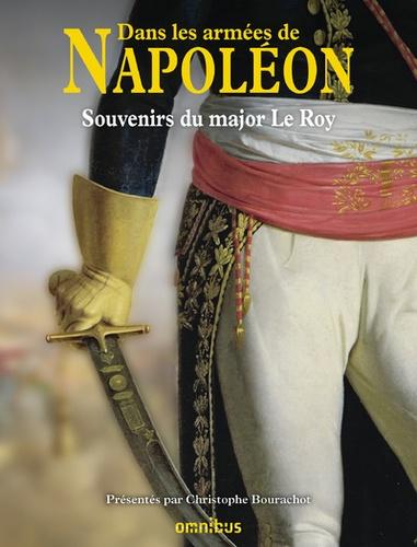 Dans les armées de Napoléon. Souvenirs du major Le Roy - Vétéran des armées de la République et de l'Empire