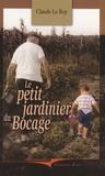 Claude Le Roy - Le petit jardinier du Bocage.