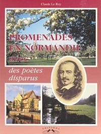 Claude Le Roy et Yves Petit - Promenades en Normandie avec des poètes disparus....