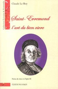 Claude Le Roy - Saint-Evremond - L'art du bien vivre.