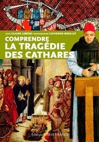 Claude Lebédel - Comprendre la tragédie des Cathares.