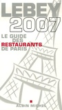 Claude Lebey - Le guide des restaurants de Paris 2007.