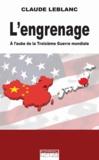 Claude Leblanc - L'engrenage - A l'aube de la Troisième Guerre mondiale.