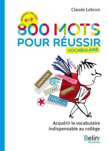 Francais 4e 3e 800 Mots Pour Reussir Vocabulaire Grand Format