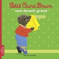 Claude Lebrun et Danièle Bour - Petit Ours Brun veut devenir grand.