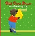 Danièle Bour et Claude Lebrun - Petit Ours Brun veut devenir grand.