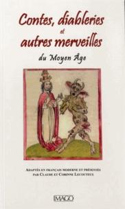 Claude Lecouteux et Corinne Lecouteux - Contes, diableries et autres merveilles du Moyen Age.