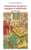 Claude Lecouteux - Dictionnaire des pierres magiques et médicinales.