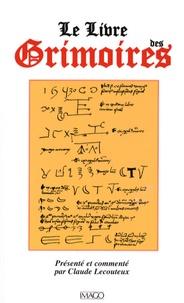 Claude Lecouteux - Le Livre des Grimoires - De la magie au Moyen Age.