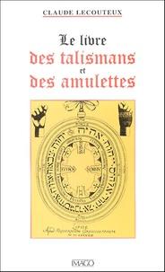 Claude Lecouteux - Le livre des talismans et des amulettes.
