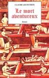 Claude Lecouteux - Le mort aventureux.