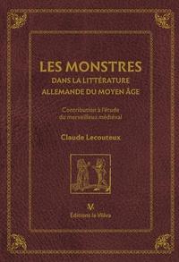 Claude Lecouteux - Les monstres dans la littérature allemande - Contribution à l'étude du merveilleux médiéval.