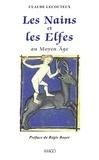 Claude Lecouteux - Les nains et les elfes au Moyen Age.