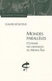 Claude Lecouteux - Mondes parallèles - L'univers des croyances du Moyen Age.