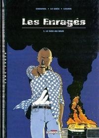 Claude Legris et Erwan Le Saëc - Les enragés Tome 1 : Le dos au mur.