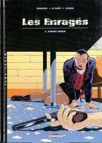 Claude Legris et Erwan Le Saëc - Les enragés Tome 2 : Spring Haven.