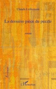 Claude Leibenson - La dernière pièce du puzzle.