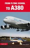 Claude Lelaie - De l'école de pilotage à l'A380.