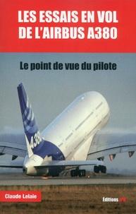 Claude Lelaie - Les essais en vol de l'Airbus A380 - Le point de vue du pilote.