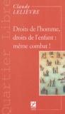 Claude Lelièvre - Droits de l'homme, droits de l'enfant : même combat !.