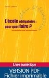 Claude Lelièvre - L'école obligatoire : pour quoi faire ? - Une question trop souvent éludée.