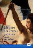 Claude Lelièvre et Françoise Lelièvre - L'histoire des femmes publiques contée aux enfants.