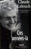 Claude Lelouch et Claude Baignieres - Ces années-là.