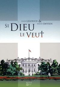 Claude Lelouch et Bernard Swysen - Si Dieu le veut.