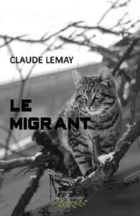 Claude Lemay - Le migrant.