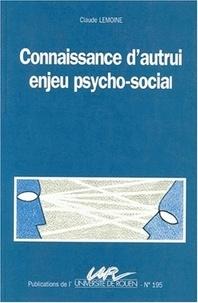Claude Lemoine - Connaissance d'autrui, enjeu psycho-social.