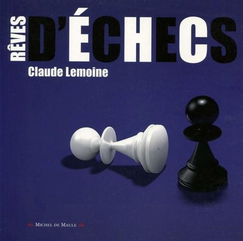 Claude Lemoine - Rêves d'échecs.