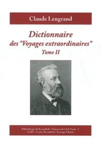 """Claude Lengrand - Dictionnaire des """"Voyages extraordinaires"""" - Tome 2."""