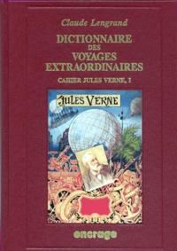 """Claude Lengrand - Dictionnaire des """"Voyages extraordinaires"""" - Tome 1."""
