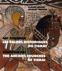 Claude Lepage et Jacques Mercier - Les églises historiques du Tigray - Art éthiopien, édition bilingue français-anglais.