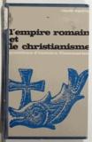 Claude Lepelley et Marc Ferro - L'empire romain et le christianisme.