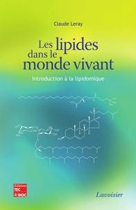 Claude Leray - Les lipides dans le monde vivant - Introduction à la lipidomique.