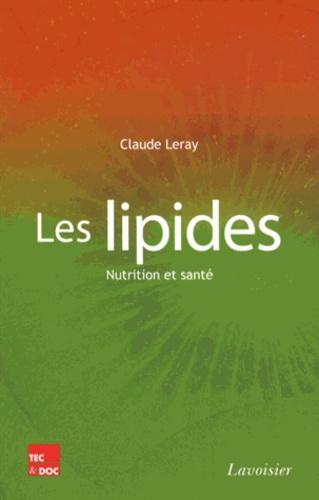 Claude Leray - Les lipides - Nutrition et santé.