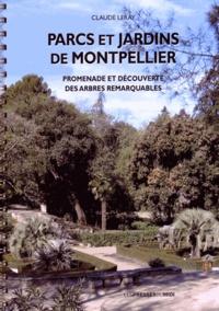 Claude Leray - Parcs et jardins de Montpellier - Promenade et découverte des arbres remarquables.