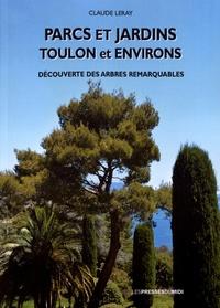 Claude Leray - Parcs et jardins Toulon et environs - Découverte des arbres remarquables.
